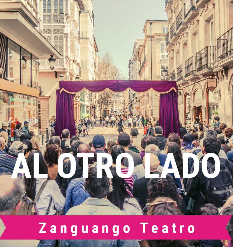 44 FTEE – «Gran fiesta del teatro de calle» – «Al otro lado» – Zanguango Teatro