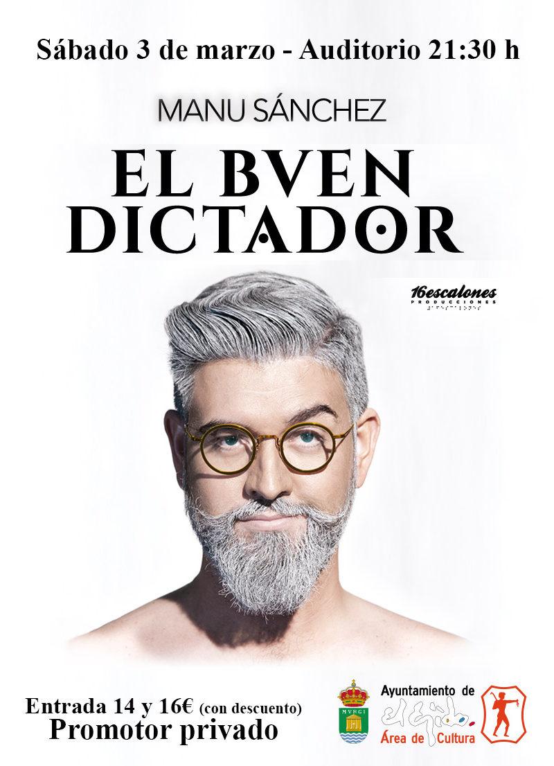 """Manu Sánchez """"El buen dictador"""" – Sábado 3 de marzo, Auditorio de El Ejido 21:30 h"""