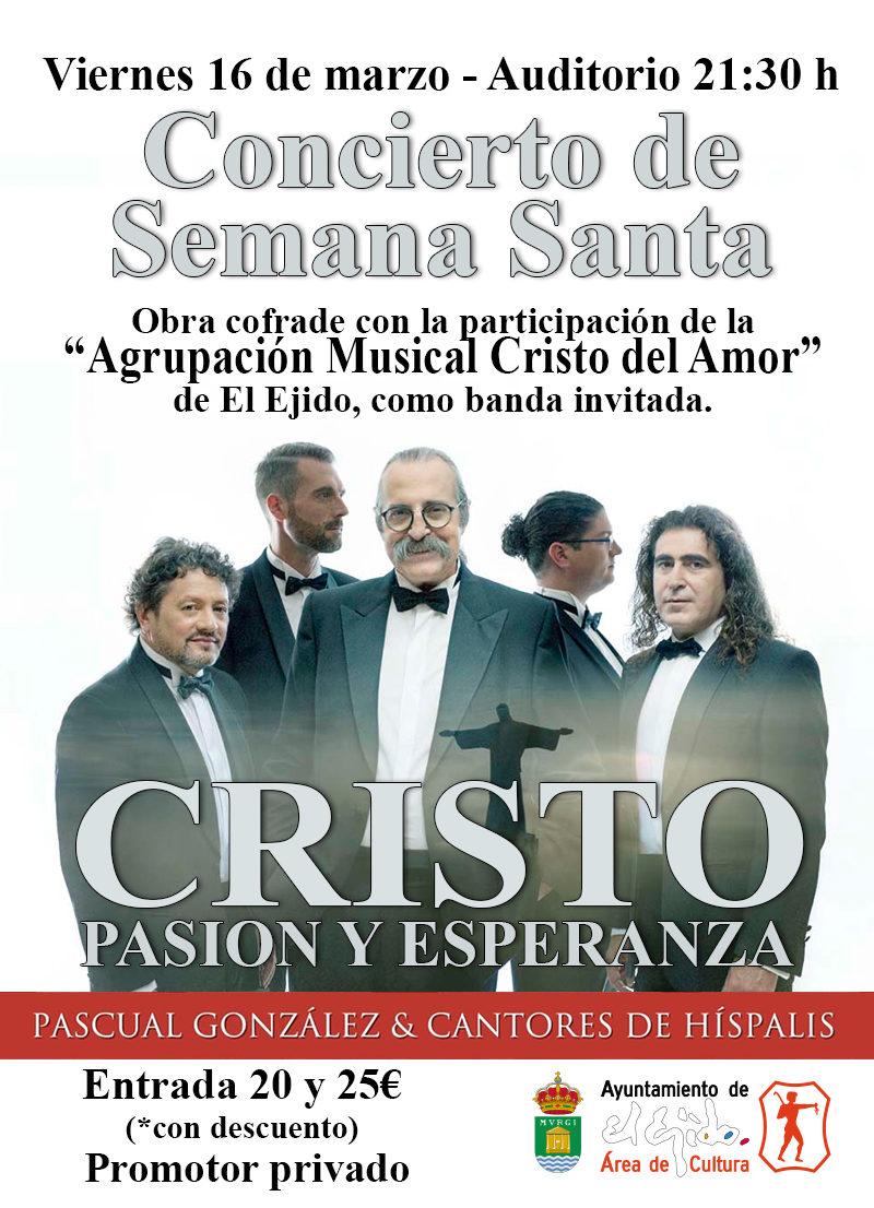 """Pascual González y Cantores de Híspalis """"Cristo, pasión y esperanza"""" – Viernes 16 de marzo, Auditorio de El Ejido 21:30 h"""