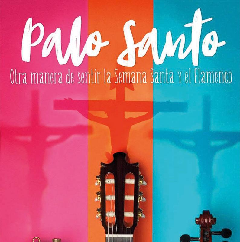 """Invierno primavera 19 – Palo Santo """"Otra manera de sentir la Semana Santa y el flamenco"""""""