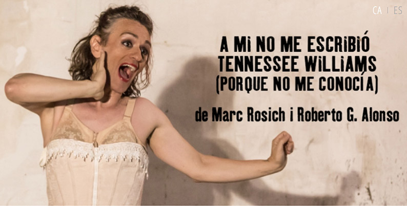 """FTE19 12/06/19 Cía. Roberto G. Alonso y Marc Rosich """"A mí no me escribió Tennesse Williams"""""""