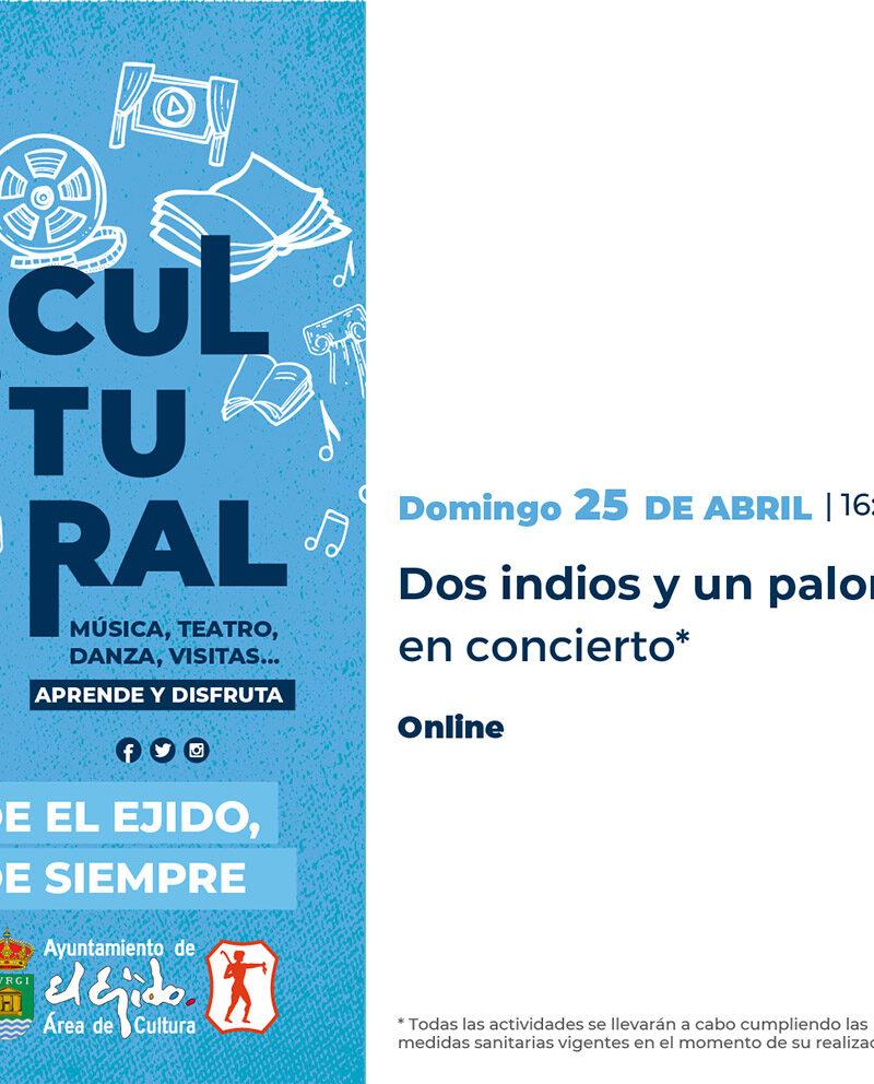 Dos indios y un palomo en concierto 25 de abril – El Ejido Cultural 2021