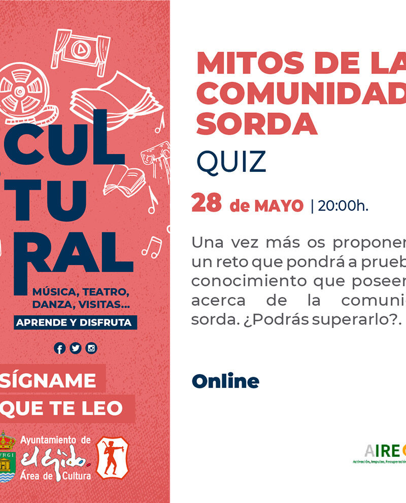 Mitos de la comunidad sorda «Quiz» 28 de mayo – El Ejido Cultural 2021