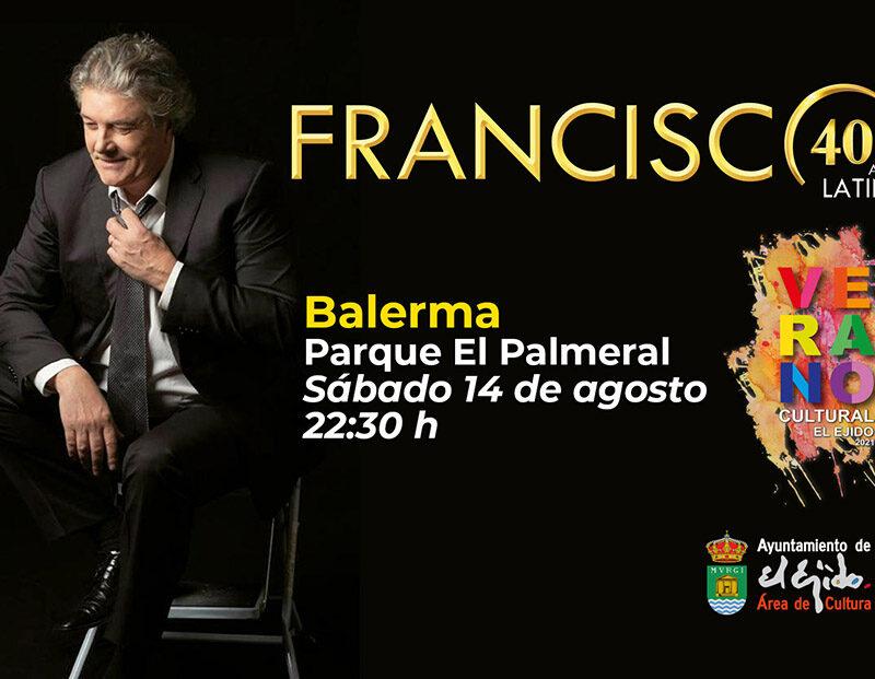 Verano Cultural 2021 – Francisco «40 años latino» – Balerma