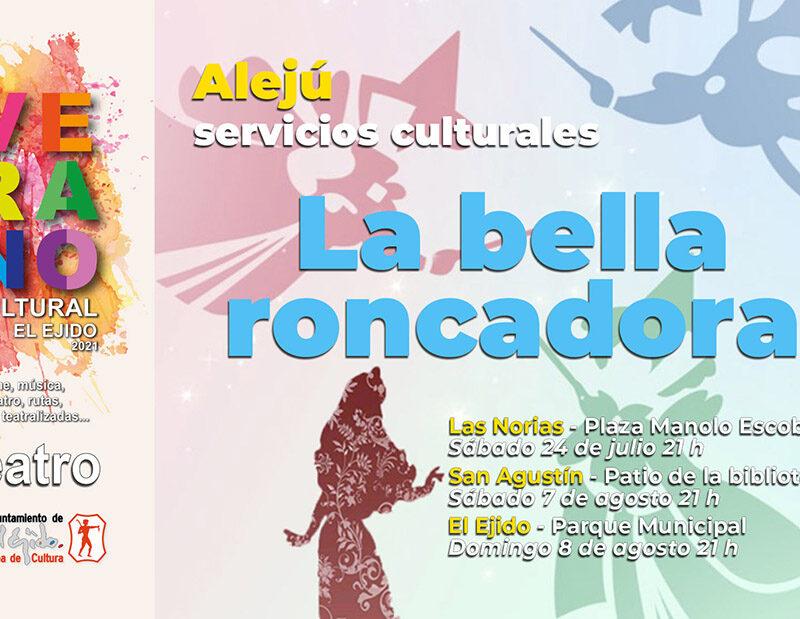 Verano Cultural 2021 – Teatro «La bella roncadora» – Las Norias