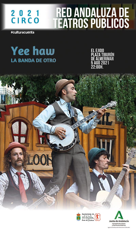 Verano Cultural 2021 – Teatro «Yee-Haw» Almerimar